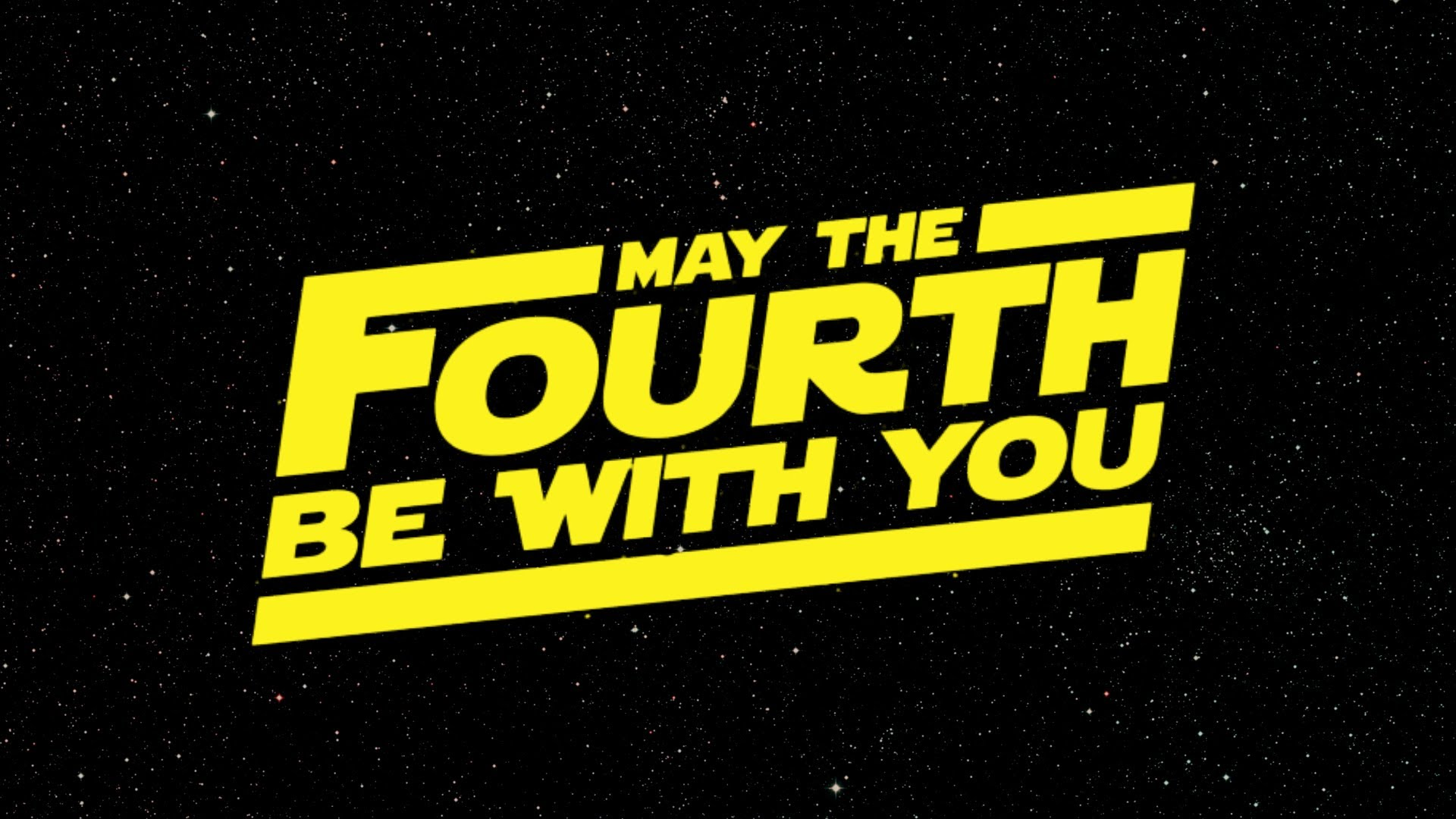 May The Fourth Be With You Happy Star Wars Day 2018